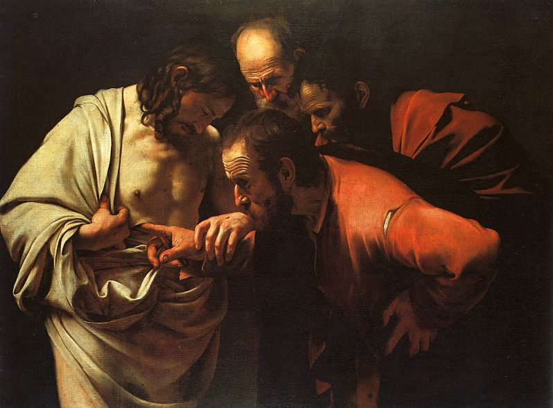 The Incredulity of Saint Thomas by Caravaggio. Maybe believers who need proof aren't all that bad?